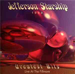 Jefferson Starship - Jefferson Starship 1999 Greatest Hits Live At The Fillmore