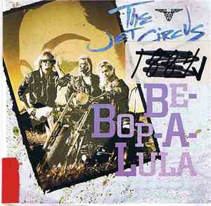 The Jet Circus - Be-Bop-A-Lula