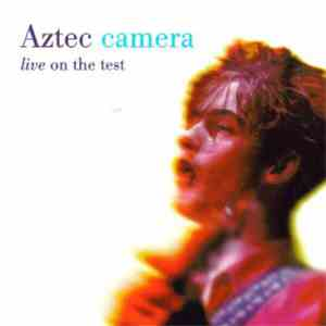 Aztec Camera - Live On The Test