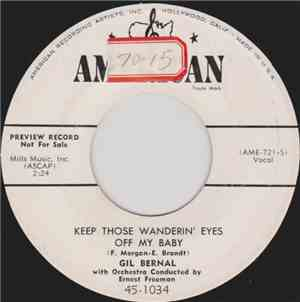 Gil Bernal - Keep Those Wanderin' Eyes Off My Baby / I'll Come Back To You